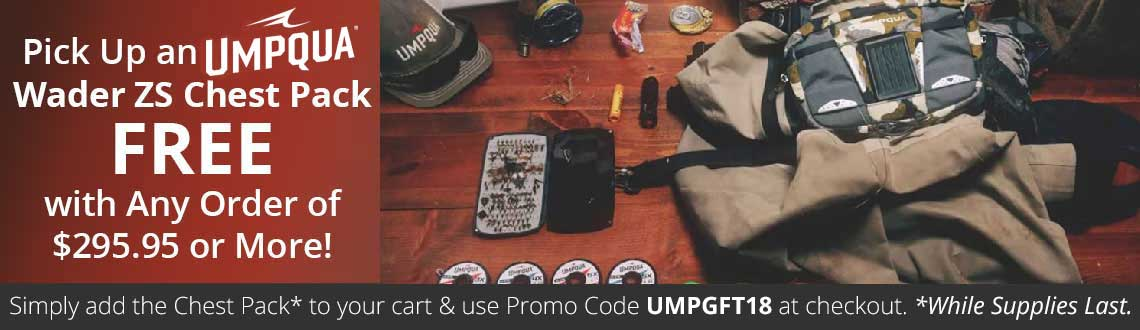 Pick up an Umpqua Wader ZS Chest Pack FREE with Any Order of $295.95 or More.